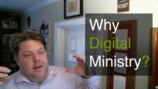 Why Digital Ministry?